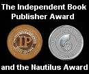The Independent Book Publisher Award and the Nautilus Award.
