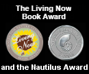 The Living Now Book Award and the Nautilus Award.